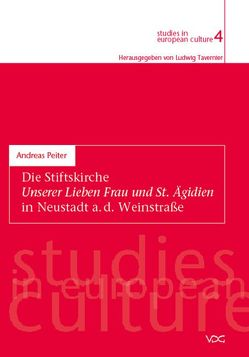Die Stiftskirche Unserer Lieben Frau und St. Ägidien in Neustadt a. d. Weinstrasse von Peiter,  Andreas