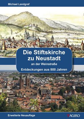 Die Stiftskirche zu Neustadt an der Weinstraße von Landgraf,  Michael