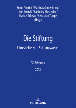 Die Stiftung von Gantenbrink,  Matthias, Janitzki,  Axel, Muscheler,  Karlheinz, Schewe,  Markus, Trappe,  Sebastian