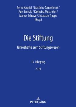Die Stiftung von Andrick,  Bernd, Gantenbrink,  Matthias, Janitzki,  Axel, Muscheler,  Karlheinz, Schewe,  Markus, Trappe,  Sebastian