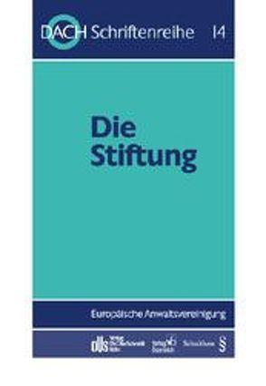 Die Stiftung von Duden,  Gustav, Eiselsberg,  Maximilian, Grüninger,  Harold, Lanter,  Marco, Torggler,  Hellwig, Wagner,  Jürgen
