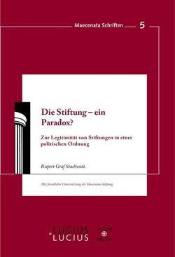 Die Stiftung – ein Paradox? von Strachwitz,  Rupert