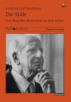 Die Stille von Graf Dürckheim,  Karlfried