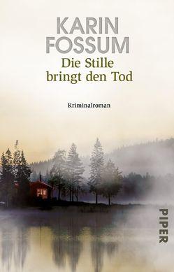 Die Stille bringt den Tod von Fossum,  Karin, Haefs,  Gabriele