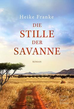 Die Stille der Savanne von Franke,  Heike