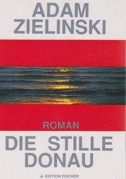 Die stille Donau oder die grosse Hämaturie von Zielinski,  Adam