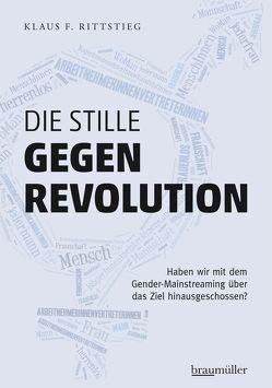 Die stille Gegenrevolution von Rittstieg,  Klaus F.