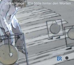 Die Stille hinter den Worten von Haage,  Ulrike