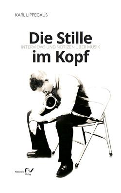 Die Stille im Kopf von Lippegaus,  Karl