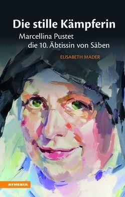 Die stille Kämpferin von Mader,  Elisabeth