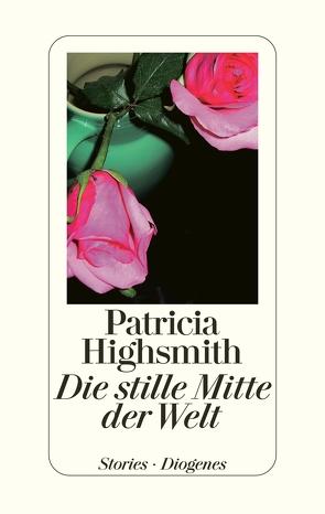 Die stille Mitte der Welt von Highsmith,  Patricia, Ingendaay,  Paul, Rumler,  Irene, Walz,  Melanie