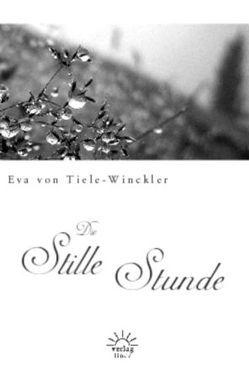 Die stille Stunde von Tiele-Winckler,  Eva von