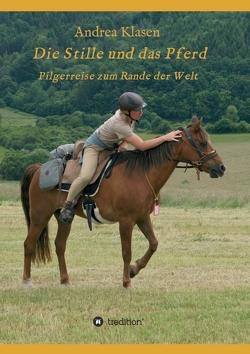 Die Stille und das Pferd von Klasen, Andrea