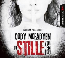 Die Stille vor dem Tod von Mcfadyen,  Cody, Merz,  Axel, Pigulla,  Franziska