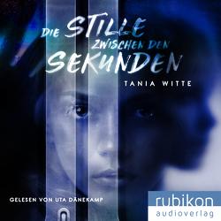 Die Stille zwischen den Sekunden von Dänekamp,  Uta, Witte,  Tania