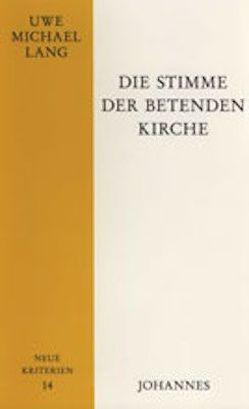 Die Stimme der betenden Kirche von Lang,  Uwe M., Spengler,  Ute