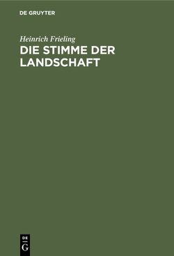 Die Stimme der Landschaft von Frieling,  Heinrich
