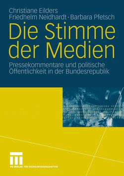 Die Stimme der Medien von Eilders,  Christiane, Neidhardt,  Friedhelm, Pfetsch,  Barbara