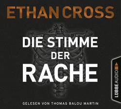 Die Stimme der Rache von Cross,  Ethan, Martin,  Thomas Balou, Schmidt,  Dietmar
