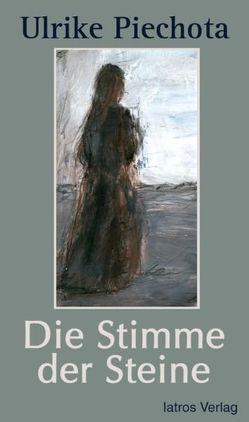 Die Stimme der Steine von Piechota,  Ulrike