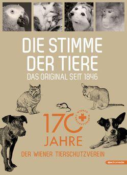Die Stimme der Tiere von Tierschutzverein,  Wiener