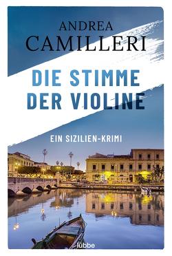 Die Stimme der Violine von Camilleri,  Andrea