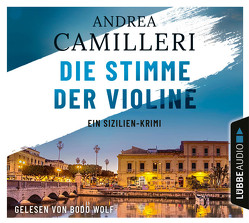 Die Stimme der Violine von Camilleri,  Andrea, Wolf,  Bodo
