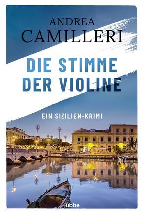 Die Stimme der Violine von Bechtolsheim,  Christiane von, Camilleri,  Andrea