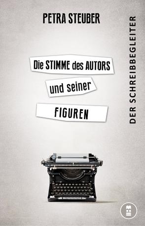 Die Stimme des Autors und seiner Figuren von Steuber,  Petra
