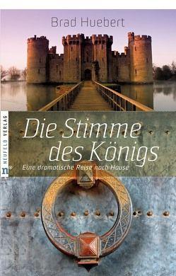 Die Stimme des Königs von Balters,  Antje, Huebert,  Brad