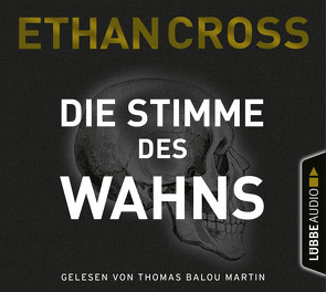 Die Stimme des Wahns von Cross,  Ethan, Martin,  Thomas Balou, Schmidt,  Dietmar