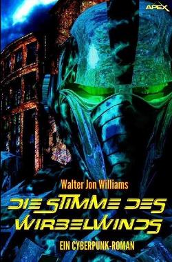 DIE STIMME DES WIRBELWINDS von Williams,  Walter Jon
