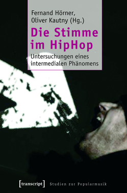 Die Stimme im HipHop von Hörner,  Fernand, Kautny,  Oliver