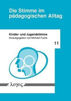 Die Stimme im pädagogischen Alltag von Fuchs,  Michael
