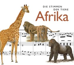Die Stimmen der Tiere: Afrika von Riechelmann,  Cord