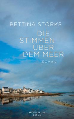 Die Stimmen über dem Meer von Storks,  Bettina