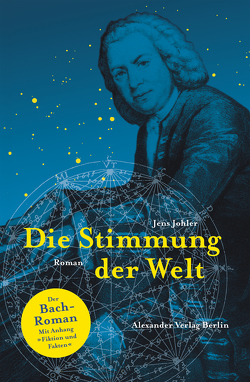 Die Stimmung der Welt (Joahnn Sebastian Bach) von Johler,  Jens