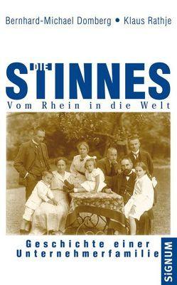 Die Stinnes – Vom Rhein in die Welt von Domberg,  Bernhard-Michael, Rathje,  Klaus