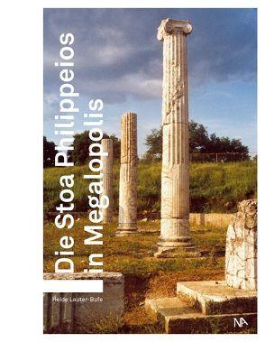 Die Stoa Philippeios in Megalopolis von Lauter-Bufe,  Heide