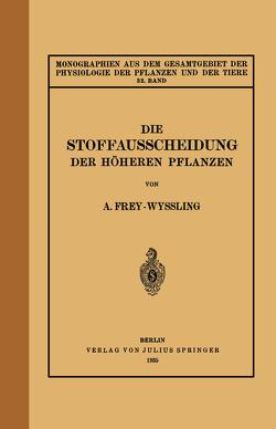 Die Stoffausscheidung Der Höheren Pflanzen von Frey-Wyssling,  A., Gildmeister,  M., Goldschmidt,  R., Neuberg,  C., Parnas,  J., Ruhland,  W., Thomas,  K.