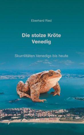 Die stolze Kröte Venedig von Ried,  Eberhard