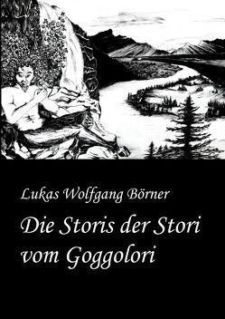 Die Storis der Stori vom Goggolori von Börner,  Lukas Wolfgang, Börner,  Sabrina
