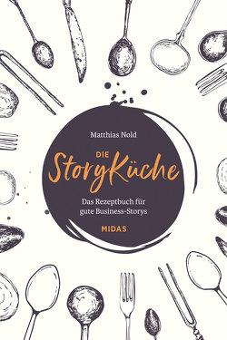 Die StoryKüche von Nold,  Matthias