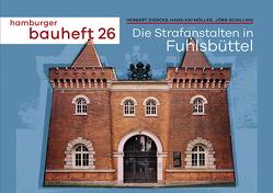 Die Strafanstalten in Fuhlsbüttel von Diercks,  Herbert, Möller,  Hans-Kai, Schilling,  Jörg