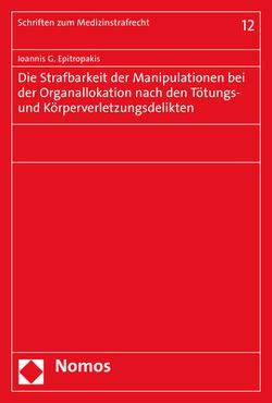 Die Strafbarkeit der Manipulationen bei der Organallokation nach den Tötungs- und Körperverletzungsdelikten von Epitropakis,  Ioannis G.