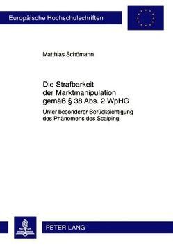Die Strafbarkeit der Marktmanipulation gemäß § 38 Abs. 2 WpHG von Schömann,  Matthias