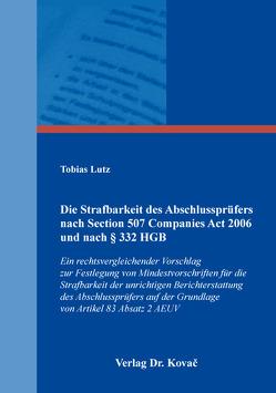 Die Strafbarkeit des Abschlussprüfers nach Section 507 Companies Act 2006 und nach § 332 HGB von Lutz,  Tobias