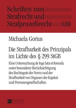Die Strafbarkeit des Prinzipals im Lichte des § 299 StGB von Gorius,  Michaela