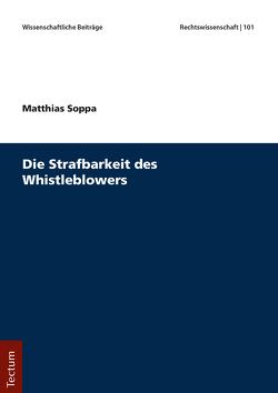 Die Strafbarkeit des Whistleblowers von Soppa,  Matthias