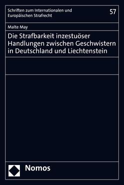 Die Strafbarkeit inzestuöser Handlungen zwischen Geschwistern in Deutschland und Liechtenstein von May,  Malte